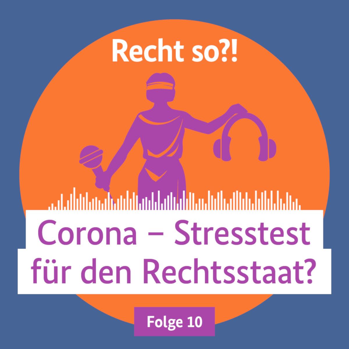 Corona – Stresstest für den Rechtsstaat?